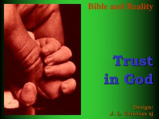 Bible and Reality Trust in God Design: J. L. Caravias sj
