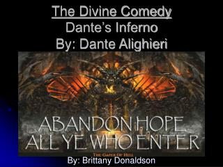 The Divine Comedy Dante's Inferno By: Dante Alighieri