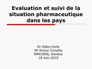 Evaluation et suivi de la situation pharmaceutique dans les pays