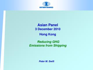 Asian Panel 3 December 2010   Hong Kong   Reducing GHG Emissions from Shipping