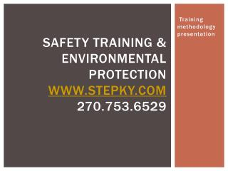 Safety Training & Environmental Protection  stepky 270.753.6529