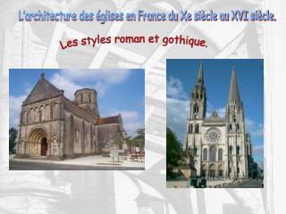 L'architecture des églises en France du Xe siècle au XVI siècle.