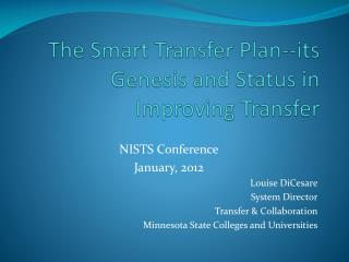 The Smart Transfer Plan--its Genesis and Status in Improving Transfer