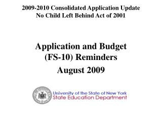 2009-2010 Consolidated Application Update No Child Left Behind Act of 2001