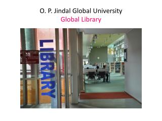 O. P.  Jindal Global  University  Global  Library