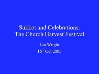 Sukkot and Celebrations: The Church Harvest Festival