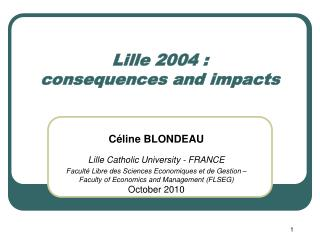 Lille 2004 :  consequences and impacts