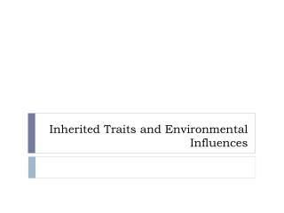 Inherited Traits and Environmental Influences