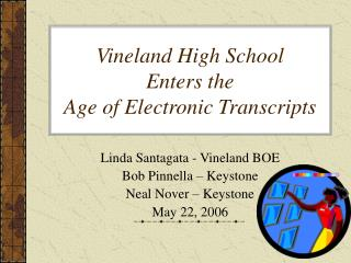 Vineland High School Enters the  Age of Electronic Transcripts