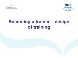 Becoming a trainer – design of training