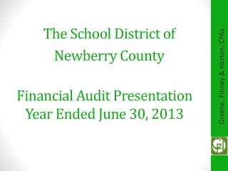Financial Audit Presentation  Year  E nded June 30, 2013