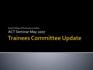 Trainees Committee Update