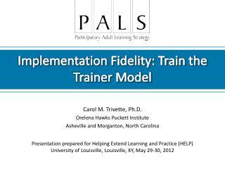 Carol M. Trivette,  Ph.D. Orelena Hawks Puckett Institute Asheville and Morganton, North Carolina
