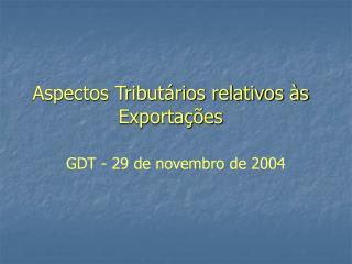 Aspectos Tributários relativos às Exportações