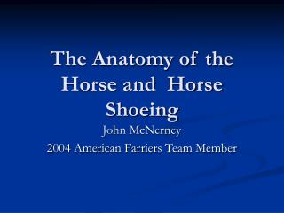 The Anatomy of the Horse and  Horse Shoeing