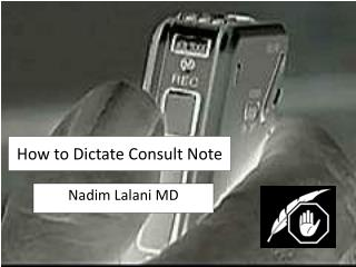 How to Dictate Consult Note