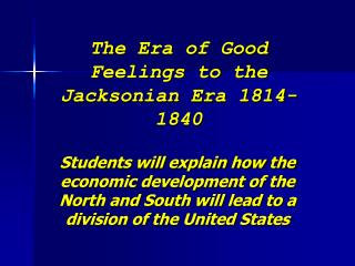 The Era of Good Feelings to the Jacksonian Era 1814-1840