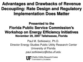 Paul M. Sotkiewicz, Ph.D.  Director Energy Studies Public Utility Research Center