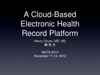 A Cloud-Based Electronic Health Record Platform