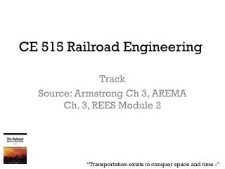 CE 515 Railroad Engineering