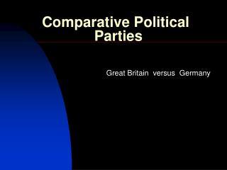 Comparative Political                Parties