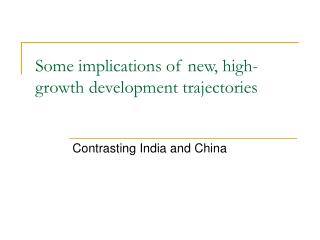 Some implications of new, high-growth development trajectories