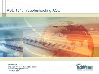 ASE 131: Troubleshooting ASE