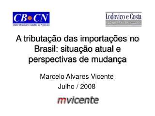A tributação das importações no Brasil: situação atual e perspectivas de mudança