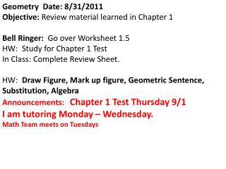 Geometry  Date: 8/31/2011  Objective:  Review material learned in Chapter 1