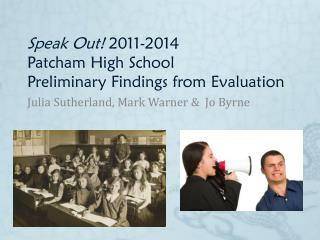 Speak Out!  2011-2014  Patcham High School Preliminary Findings from Evaluation