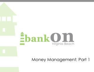 Money Management: Part 1