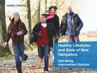 Healthy Lifestyles  and State of New Hampshire Well-Being Improvement Solution
