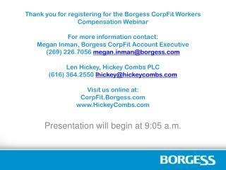 Presentation will begin at 9:05 a.m.