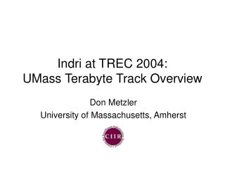 Indri at TREC 2004: UMass Terabyte Track Overview
