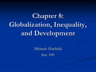 Chapter 8: Globalization, Inequality, and Development