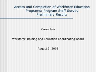 Access and Completion of Workforce Education Programs: Program Staff Survey Preliminary Results