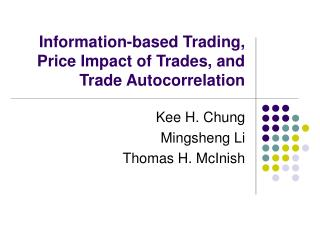 Information-based Trading, Price Impact of Trades, and Trade Autocorrelation