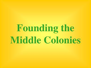 Founding the Middle Colonies