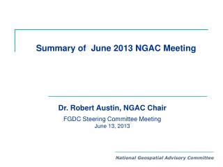 Summary of  June 2013 NGAC Meeting