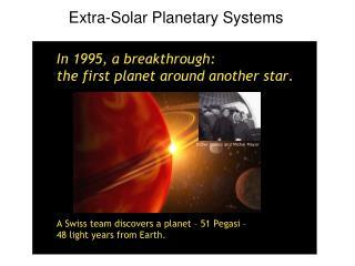Extra-Solar Planetary Systems