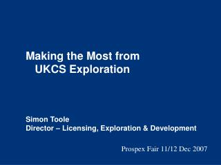 Making the Most from    UKCS Exploration