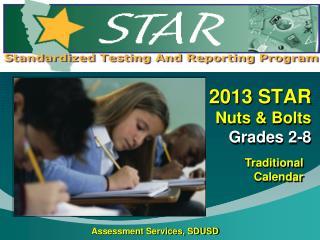 2013 STAR  Nuts & Bolts  Grades 2-8