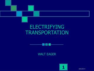 ELECTRIFYING TRANSPORTATION