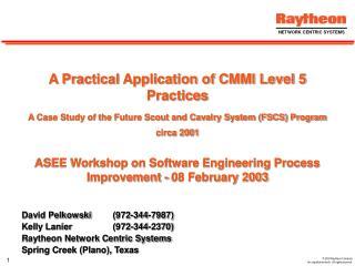 David Pelkowski(972-344-7987) Kelly Lanier(972-344-2370) Raytheon Network Centric Systems