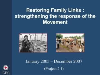 Restoring Family Links :  strengthening the response of the Movement