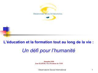 L'éducation et la formation tout au long de la vie : Un défi pour l'humanité