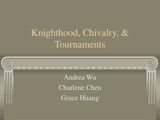 Knighthood, Chivalry, & Tournaments