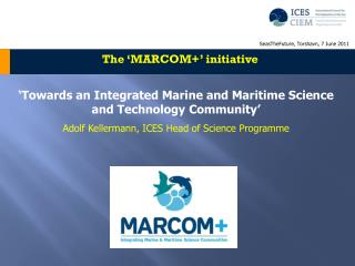 'Towards an Integrated Marine and Maritime Science and Technology Community '