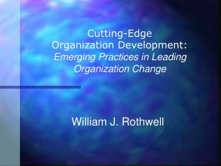 Cutting-Edge  Organization Development: Emerging Practices in Leading Organization Change