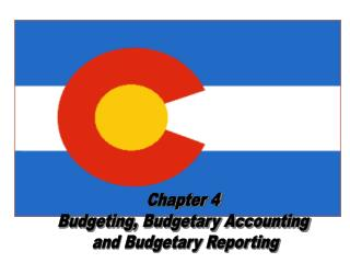 Chapter 4 Budgeting, Budgetary Accounting  and Budgetary Reporting